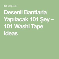 Desenli Bantlarla Yapılacak 101 Şey – 101 Washi Tape Ideas