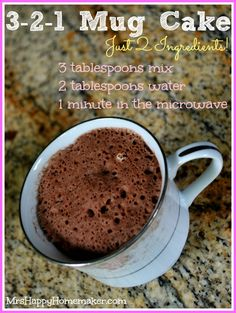 3-2-1 Mug Cake - a 2 ingredient mix to keep on hand.  When ready for something sweet, mix 3 tablespoons of the mix with 2 tablespoons of water in a mug & microwave for 1 minute.  Plus, this only has 80 calories!!