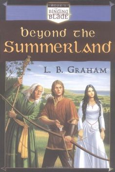 Beyond the Summerland (The Binding of the Blade, Book 1) by L. B. Graham http://smile.amazon.com/dp/0875527205/ref=cm_sw_r_pi_dp_nXoQwb1BQZC6E