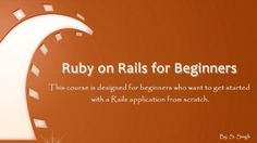 Ruby on Rails for Beginners - This guide is designed for beginners who want to get started with a Rails application from scratch - Gratis
