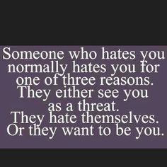 You hate me. I think youre revolting. Hatred requires too much energy, and I think you hate yourself enough for the both of us! How about ALL three reasons? Words Quotes, Me Quotes, Funny Quotes, Sayings, Jealousy Quotes, Hater Quotes, It's Funny, Depressing Quotes, Funny Troll