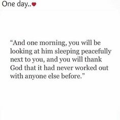 One day ❤️ but never rush. The romantic stroll of two friends over years builds to a union of God and love. Take that slow walk #romanticquotes