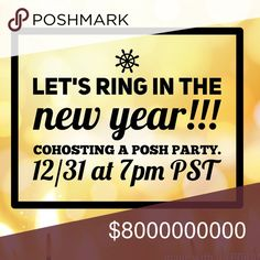 Spread the word! 🎉🎉 So excited to be cohosting a posh party on New Year's Eve!  I will update when I find out the theme.  I'll be on the lookout for host picks.... Posh compliant closets ONLY 😉 Other