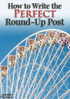 Round-up blog posts can be an interesting and exciting part of your blog. Learn how to write the perfect round-up post and correctly curate content.