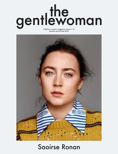 The Gentlewoman no. 12 with the Irish actor Saoirse Ronan