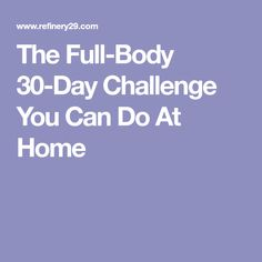 The Full-Body 30-Day Challenge You Can Do At Home