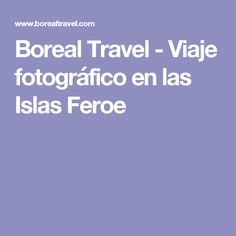 Boreal Travel - Viaje fotográfico en las Islas Feroe