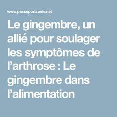 Le gingembre, un allié pour soulager les symptômes de l'arthrose : Le gingembre dans l'alimentation