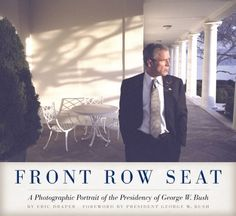 Front Row Seat: A Photographic Portrait of the Presidency of George W. Bush (Focus on American History Series) by Eric Draper, http://www.amazon.com/dp/0292745478/ref=cm_sw_r_pi_dp_-hSDrb0YKS0ZF