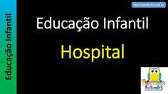 Educação Infantil - Nível 5 (crianças entre 8 a 10 anos): Hospital