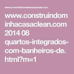 www.construindominhacasaclean.com 2014 08 quartos-integrados-com-banheiros-de.html?m=1