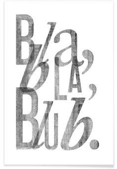 Bla Bla als Premium Poster von typealive   JUNIQE