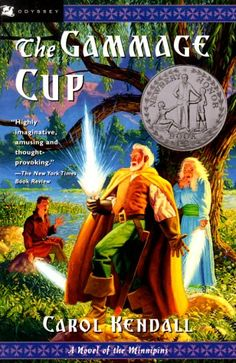 The Gammage Cup by Carol Kendall    A fabulous tale about unlikely heroes! (and a poet)