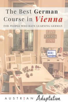 Vienna, Austria - looking to learn German but you really don't like to learn German? Here is the best German course you can take in Vienna to learn the language!