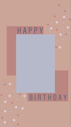 Happy Birthday Template, Happy Birthday Frame, Happy Birthday Posters, Happy Birthday Wallpaper, Birthday Posts, Birthday Quotes, Instagram Logo, Instagram Story Ideas, Photo Instagram