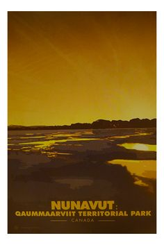 """Nunavut travel sticker """"A traveler without observation is a bird without wings."""" – Moslih Eddin Saadi nunavut,quammaarvit,territorial,park,parc,canada,kanada, Parcs Canada, All Poster, Movie Posters, Vintage Travel Posters, T Shirt, Around The Worlds, Rudyard Kipling, Stickers, Park"""
