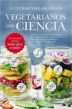 Descargar Vegetarianos Con Ciencia de Lucía Martínez Argüelles PDF, Kindle,eBook, Vegetarianos Con Ciencia PDF Gratis