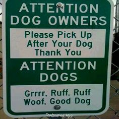 Grrrr. Ruff. Ruff Woof. Good dog! Lol