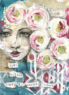 look within, there is beauty there - affirmation - 8x10 from my art journal - mixed media including old vintage papers, French ephemera, wallpaper, acrylic paint, typeface old shabby vintage style flowers in her hair - gorgeous vibrant teal blue and magenta pink! art journaling, by Toni Burt