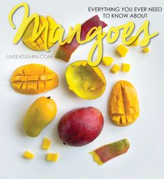 Everything you ever need to know about mangoes…how to cut them, variations, seasonality, and nutrition // Live Eat Learn