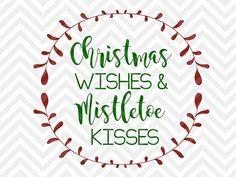 Deseos de Navidad y muérdago besos SVG y por KristinAmandaDesigns