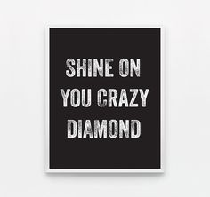 Black and White Typography Poster Shine on You Crazy Diamond