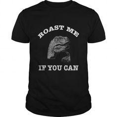 Cool Roast me If you can T-Shirts #tee #tshirt #named tshirt #hobbie tshirts #fashion