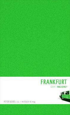 http://www.amazon.de/Frankfurt-Walking-Peter-Koebel/dp/386286040X/