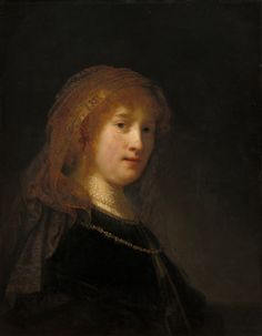 Rembrandt van Rijn  Dutch, 1606 - 1669  Saskia van Uylenburgh, the Wife of the Artist  probably begun 1634/1635 and completed 1638/1640