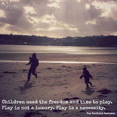 Kids need #play. Truth.   Creative Playhouse