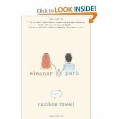 Eleanor & Park by Rainbow Rowell. Fiction Gr. 8+ St. Martin's - Starred Reviews from Horn Book, Kirkus, Publishers Weekly, School Library Journal