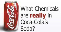 Is Coca-Cola a toxic beverage? If so, would you really want to put this in your body on a daily, weekly, or even monthly basis? The drink is full of chemical toxins that you really don't need. Consider drinking more purified water and freshly squeezed juices instead.