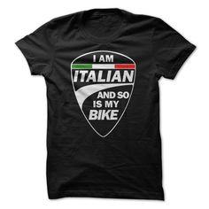 I am ITALIAN and so is my BIKE! https://www.sunfrogshirts.com/Automotive/I-am-ITALIAN-and-so-is-my-BIKE.html?3686