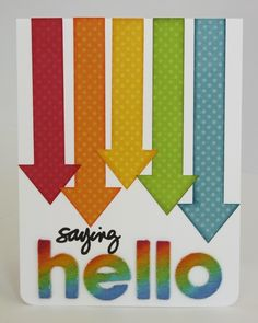 "A Rainbow Arrow ""Saying Hello"" Card by Mendi Yoshikawa - Scrapbook.com  This card was created using Bo Bunny papers, arrows cut on my Silhouette Cameo, American Craft Thickers, copic markers and a Technique Tuesday stamp"