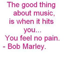The good thing about music...