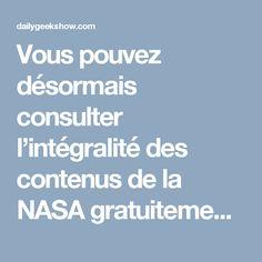 Vous pouvez désormais consulter l'intégralité des contenus de la NASA gratuitement | Daily Geek Show