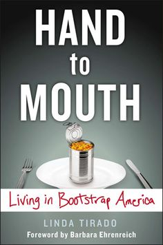 HAND TO MOUTH by Linda Tirado -- We in America have certain ideas of what it means to be poor. Linda Tirado, in her signature brutally honest yet personable voice, takes all of these preconceived notions and smashes them to bits. This Is A Book, The Book, Reading Lists, Book Lists, Reading Room, Reading Time, Social Science, Social Class, Social Work