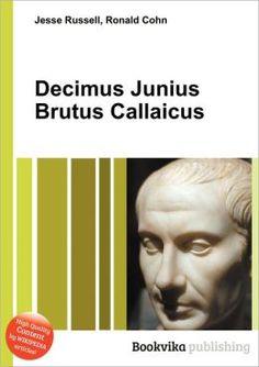 Decimus Junius Brutus Callaicus