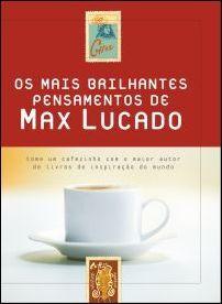 Livro Os mais brilhantes pensamentos de Max Lucado (Max Lucado)