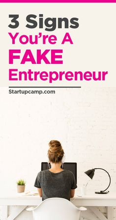 3 Signs you're a  Fake Entrepreneur. Talk about a reality check.