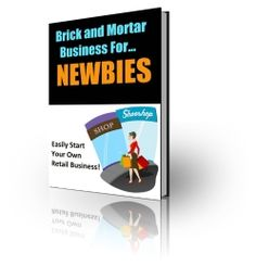 Introducing Brick And Mortar Business: How to start your own retail business and finally be your own boss once and for all.