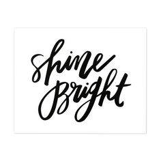 Shine Bright Hand Lettered Art Print