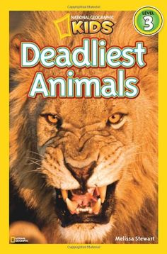 National Geographic Readers: Deadliest Animals by Melissa Stewart G1-3