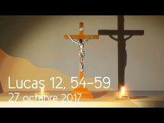 MI RINCON ESPIRITUAL: Orar con el Evangelio 27 10 2017 (Lucas 12, 54-59)...