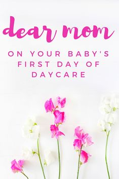 Dear Mom, On Your Baby's First Day of Daycare... | Tips for Returning to Work After Your Maternity Leave
