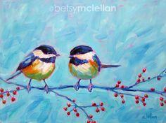 Chickadees  Original Painting  12x16 by betsymclellanstudio, $65.00