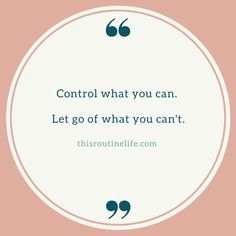 Control what you can. Feel Good Quotes, Sweet Quotes, Sweet Sayings, Feeling Stressed, Stressed Out, How Are You Feeling, Overwhelmed Mom, Feeling Overwhelmed, Routine Quotes