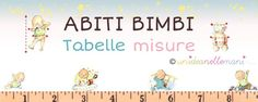 Due utili tabelle con le misure e taglie dei bambini da consultare ogni volta che devi cucire o fare lavori a maglia per bambini e non puoi prendere le misure.