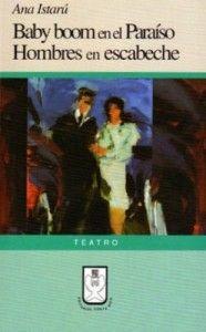 Reseña de la libro Baby boom en el Paraíso / Hombres en escabeche: #teatro, de Ana Istarú.   elucubrando.com