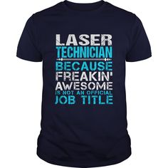 LASER TECHNICIAN T-Shirts, Hoodies. Check Price Now ==► https://www.sunfrog.com/LifeStyle/LASER-TECHNICIAN-111074028-Navy-Blue-Guys.html?id=41382